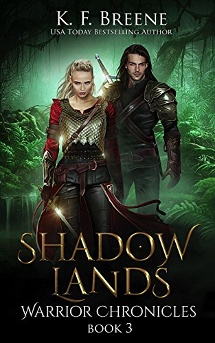 Shadow Lands (The Warrior Chronicles Book 3) (English Edition) par K.F. Breene