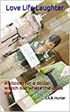 Love Life Laughter: A sitcom for a dollar, watch out where the dolls are (English Edition)