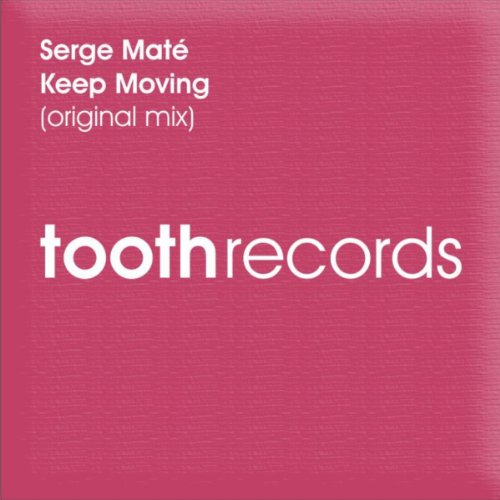 Keep Moving (Tooth Mate)
