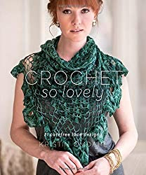 Crochet So Lovely: 21 Carefree Lace Designs by Kristin Omdahl (2015-03-27)