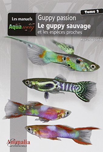 Guppy passion : Volume 2 par Ronan Boutot