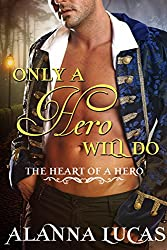 Only a Hero Will Do (The Heart of a Hero Book 2)