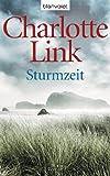 'Sturmzeit: Roman (Die Sturmzeittrilogie 1)' von Charlotte Link