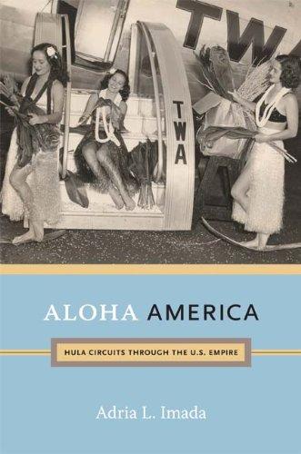Aloha America: Hula Circuits through the U.S. Empire (Band Hula)
