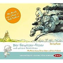 Der Gewitter-Ritter und weitere Geschichten: Ungekürzte szenische Lesungen mit Musik (1 CD)