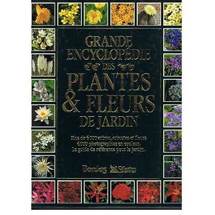 Grande encyclopédie des plantes & fleurs de jardin