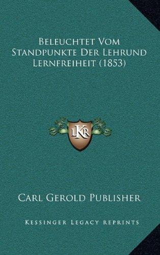 Beleuchtet Vom Standpunkte Der Lehrund Lernfreiheit (1853)