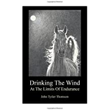 Drinking the Wind: At the Limits of Endurance
