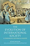 The Evolution of International Society: A Comparative Historical Analysis Reissue with a new introduction by Barry Buzan and Richard Little by Adam Watson (2009-05-13)