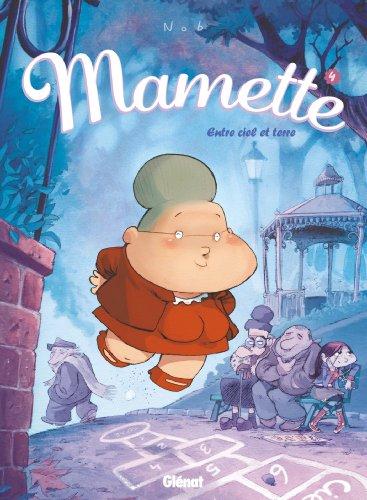 Mamette - Tome 04 : Entre ciel et terre par Nob