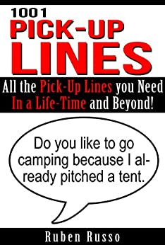 1001 Pick-up Lines: All the Pick-Up Lines you Need In a Life-Time and Beyond! (English Edition) par [Russo, Ruben]