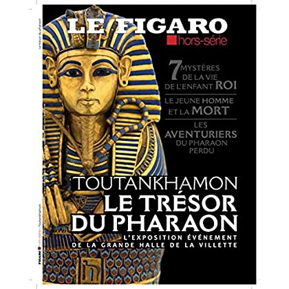 Toutankhamon - Le trésor du pharaon: 7 mystères de la vie de l'enfant roi. Le jeune homme et la mort. Les aventuriers du pharaon perdu