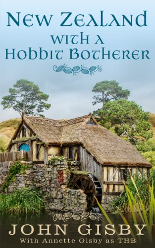 New Zealand with a Hobbit Botherer (English Edition)