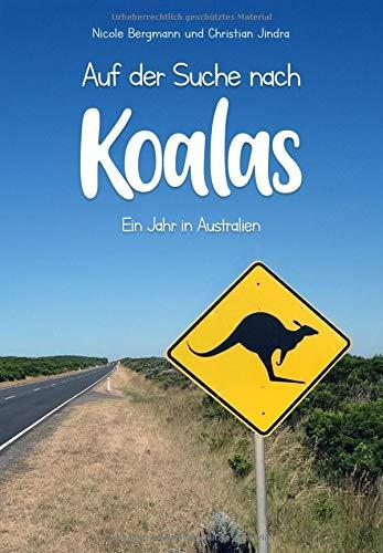 Auf der Suche nach Koalas - Ein Jahr in Australien