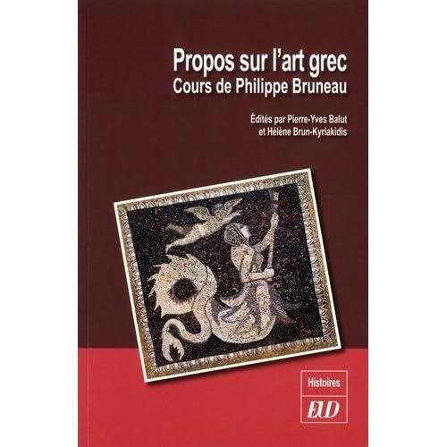 Propos sur l'art grec : Cours de Philippe Bruneau