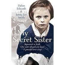 My Secret Sister: Jenny Lucas and Helen Edwards' family story (English Edition)