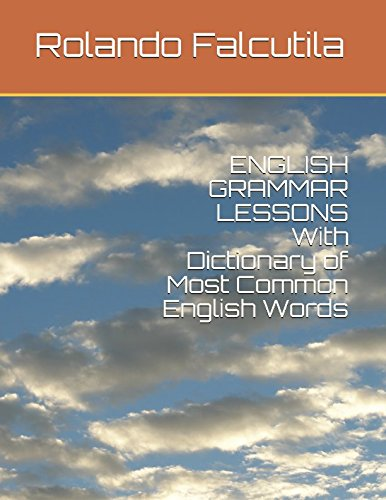 ENGLISH GRAMMAR LESSONS With Dictionary of Most Common English Words