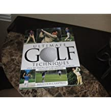 Ultimate Golf Techniques 1st American edition by Campbell, Malcolm (1996) Hardcover