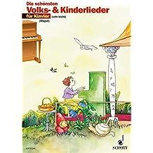 Die schönsten Volks- und Kinderlieder: sehr leicht bearbeitet. Klavier.