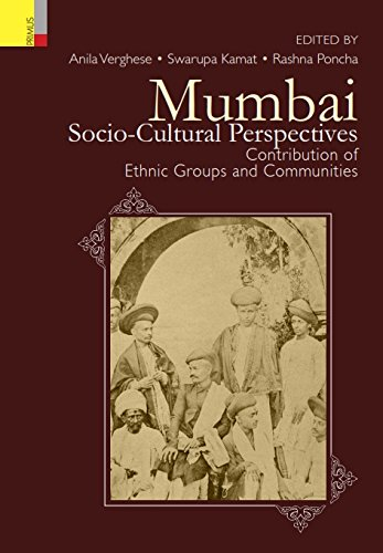 Mumbai: Socio-Cultural Perspectives: Contributions of Ethnic Groups and Communities