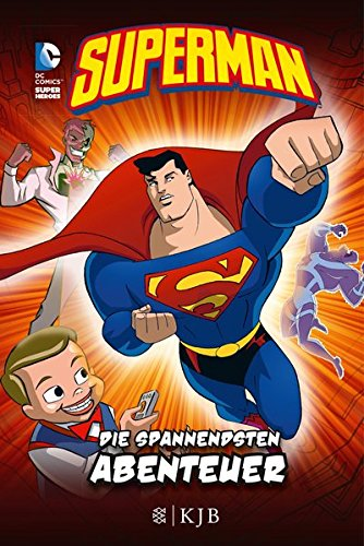 Preisvergleich Produktbild Superman: Die spannendsten Abenteuer: Fischer. Nur für Jungs