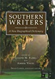Southern Writers: A New Biographical Dictionary (Southern Literary Studies)