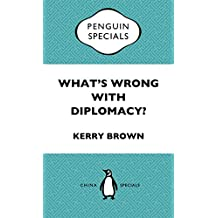 What's Wrong with Diplomacy: China Penguin Special