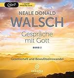 Gespräche mit Gott - Band 2: Gesellschaft und Bewusstseinswandel - Neale Donald Walsch