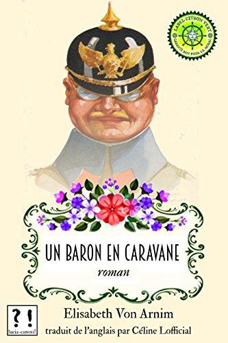 Un baron en caravane: roman par Elisabeth Von Arnim