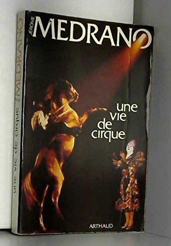 Une vie de cirque par Medrano Jerome