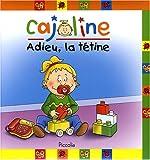 Cajoline - Adieu, la tétine