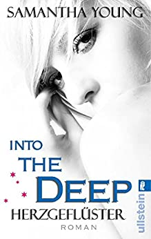 Into the Deep - Herzgeflüster (Deutsche Ausgabe): Roman von [Young, Samantha]