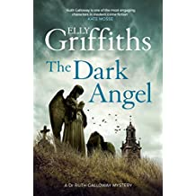 The Dark Angel: Ruth Galloway 10 (The Dr Ruth Galloway Mysteries) (English Edition)