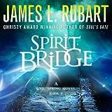 Spirit Bridge: A Well Spring Novel, Book 3