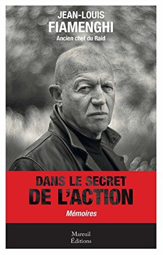 Dans le secret de l'action: Mémoires