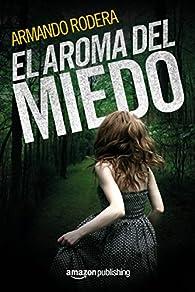 El aroma del miedo par Armando Rodera
