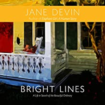 Bright Lines: A Life in Search of the Beautiful Ordinary