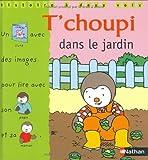 T'choupi dans le jardin / ill. de Thierry Courtin   Courtin, Thierry. Illustrateur