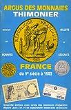 Argus des monnaies et Billets - Encyclopedie Thimonier, France du V siecle à 1983 Monnaies des pays d'expression francaise...