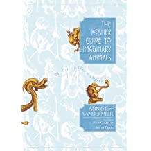 The Kosher Guide to Imaginary Animals: The Evil Monkey Dialogues by Ann VanderMeer (2010-04-30)
