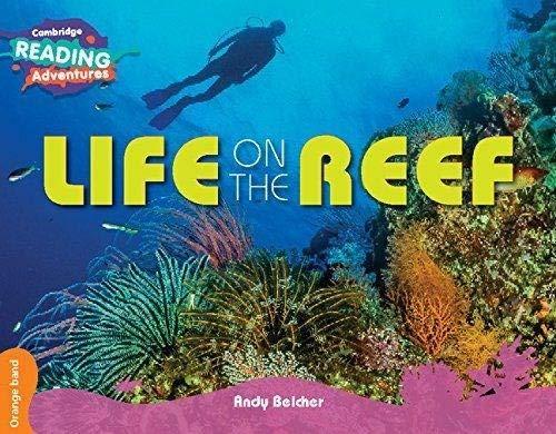 Life on the Reef Orange Band (Cambridge Reading Adventures)