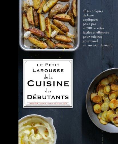 Petit Larousse cuisine des débutants par Collectif