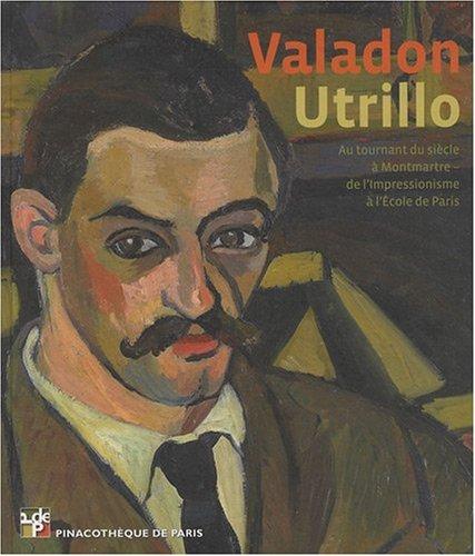 Valadon - Utrillo. Au tournant du siècle à Montm...