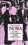 Nora - La vérité sur les rapports de Nora et James Joyce