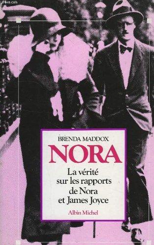 Nora : La vérité sur les rapports de Nora et James Joyce