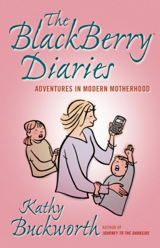 Price comparison product image The Blackberry Diaries: Adventures in Modern Motherhood