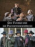 Guy Fawkes und die Pulververschwörung