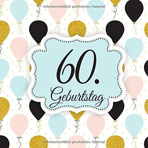 60. Geburtstag: Gästebuch & Glückwünsche zum Ausfüllen 60 Jahre - Geschenk Zum Eintragen von Namen der Gäste und Glückwünschen,perfekte Geschenkidee ... und Opa als Erinnerung