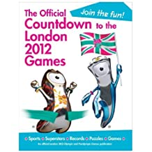 The Official Countdown to the London 2012 Games (Olympic and Paralympic Games) by Simon Hart (2011) Hardcover