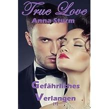 True Love (1): Gefährliches Verlangen (True Love - Reihe)
